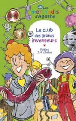 Les Mercredis D'Agathe/Le Club DES Grands Inventeurs (Paperback)