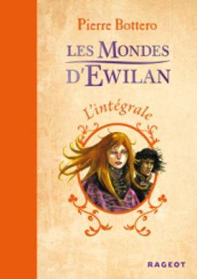 Les Mondes D'Ewilan (L'Integrale DES Romans En UN Volume) (Hardback)
