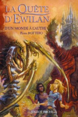 La Quete d'Ewilan 1/D'un monde a l'autre (Paperback)
