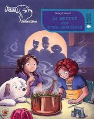 Sam Detective/Le Secret DES Trois Sorcieres (Paperback)