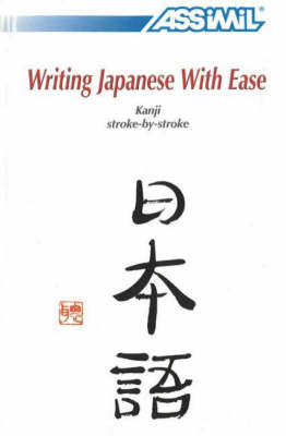 Writing Japanese with Ease: Kanji Stroke-by-Stroke (Paperback)