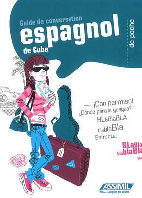 Espagnol De Cuba: Guide to Conversation (Paperback)