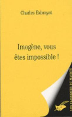 Imogene, Vous Etes Impossible ! (Paperback)
