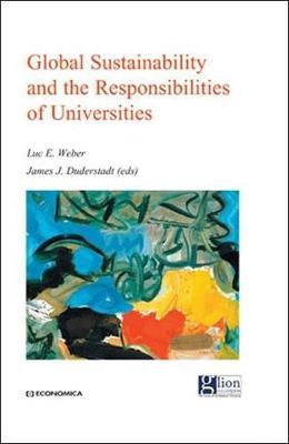 Global Sustainability and the Responsibilities of Universities (Hardback)