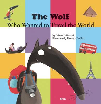 The Wolf Who Wanted to Travel the World (Paperback)