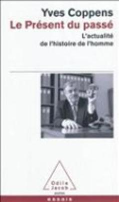 Le present du passe: actualite de l'histoire de l'homme (Paperback)