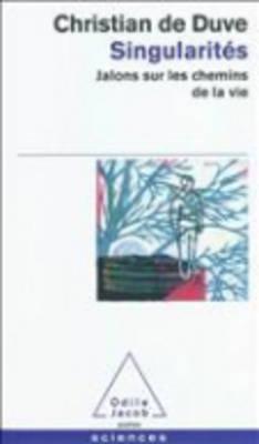 Singularites: Jalons Sur Les Chemins De LA Vie (Paperback)