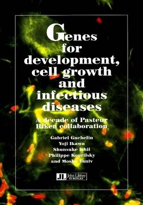 Genes for Development, Cell Growth & Infectious Diseases: A Decade of Pasteur Riken Collaboration (Paperback)