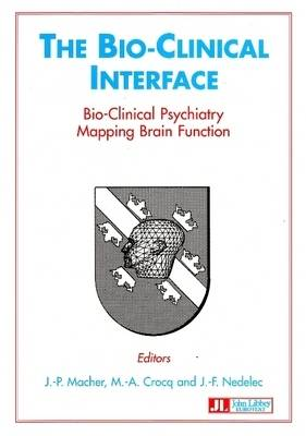 Bio-Clinical Interface: Bio-Clinical Psychiatry Mapping Brain Function (Paperback)