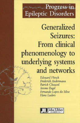 Generalized Seizures: From Clinical Phenomenology to Underlying Systems & Networks (Hardback)