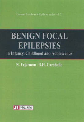 Benign Focal Epilepsies: in Infancy, Childhood and Adolescence (Hardback)