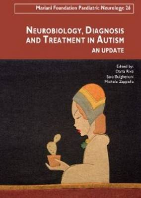 Neurobiology, Diagnosis & Treatment in Autism: An Update (Hardback)