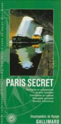 Guides Gallimard: Paris Secret (Paperback)