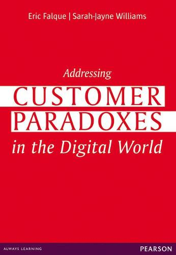 Addressing Customer Paradoxes in the Digital World (Paperback)