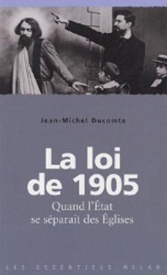 Les essentiels Milan: La loi de 1905: quand l'Eglise se separait de l'Etat (Paperback)