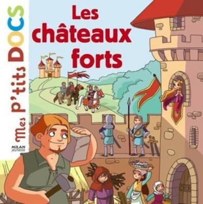 Mes P'tits Docs: Les Chateaux Forts (Hardback)