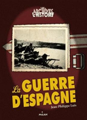 Les archives de l'histoire: La guerre d'Espagne (Paperback)
