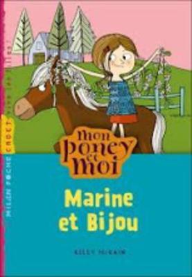 Mon Poney ET Moi/Marine ET Bijou (Paperback)