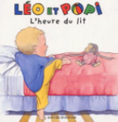 Les Histoires De Leo ET Popi: L'Heure Du Lit (Hardback)
