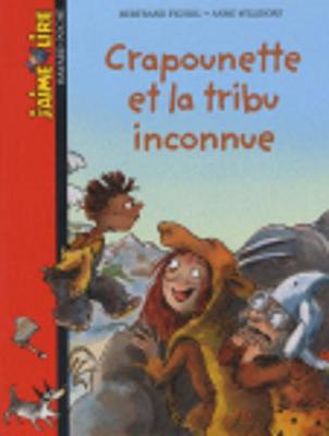 J'Aime Lire: Crapounette ET LA Tribu Inconnue (Paperback)