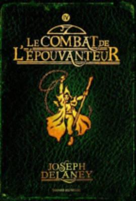 Wardstone Chronicles 4/Le Combat De L'Epouvanteur (Paperback)