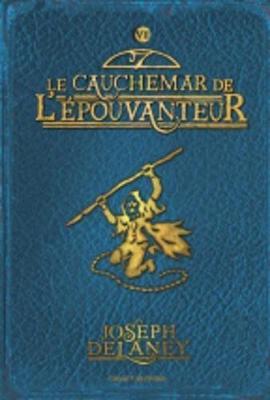 Wardstone Chronicles 7/Le Cauchemar De L'Epouvanteur (Paperback)