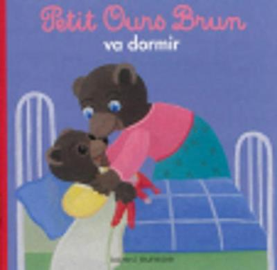 Petit Ours Brun: Petit Ours Brun va dormir (Paperback)
