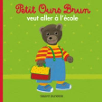 Petit Ours Brun: Petit Ours Brun Veut Aller a L'Ecole (Paperback)