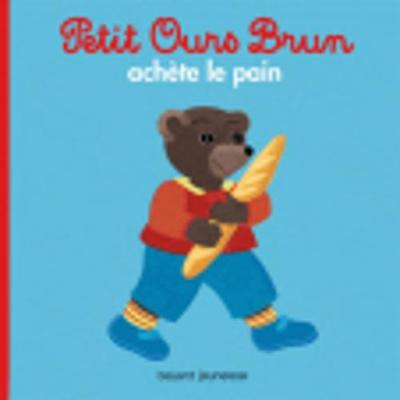 Petit Ours Brun: Petit Ours Brun Achete Le Pain (Paperback)