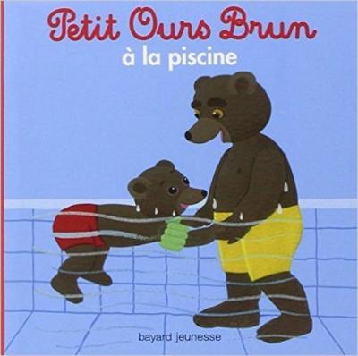 Petit Ours Brun: Petit ours brun  a la piscine (Paperback)