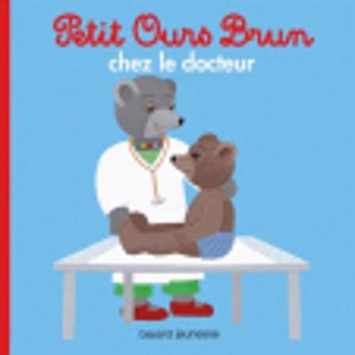 Petit Ours Brun: Petit Ours Brun chez le docteur (Paperback)