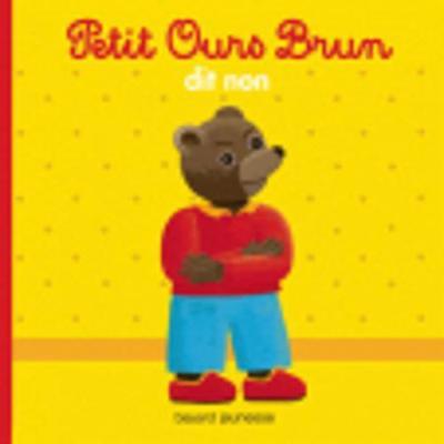 Petit Ours Brun: Petit Ours Brun dit non (Paperback)