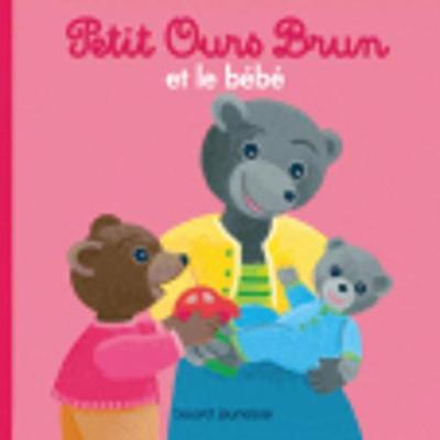 Petit Ours Brun: Petit Ours Brun et le bebe (Hardback)