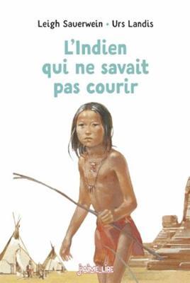 L'indien qui ne savait pas courir (Paperback)
