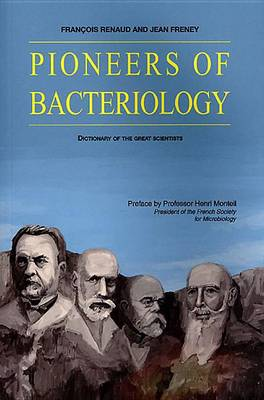 Pioneers of Bacteriology: Dictionary of the Great Scientists (Paperback)