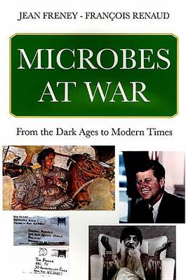 Microbes at War: From the Dark Ages to Modern Times (Paperback)