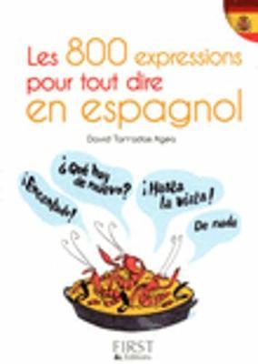 Les Petits Livres: Les 800 Expressions Pour Tout Dire En Espagnol (Paperback)