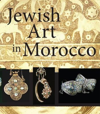 Jewish Art in Morocco (Hardback)