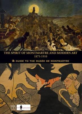The Spirit of Montmartre 1875-1910 (Paperback)