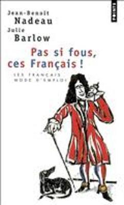Pas si fous ces Francais