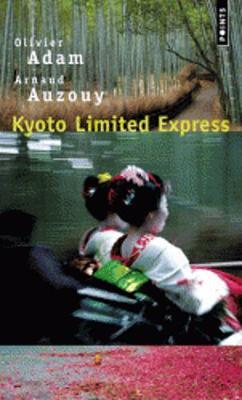 Kyoto Limited Express: Un Roman Inedit (Paperback)