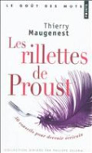 Les rillettes de Proust ou 50 conseils pour devenir ecrivain (Paperback)