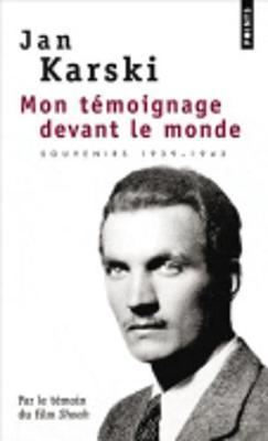 Mon Temoignage Devant Le Monde, Souvenirs 1939-1943 (Paperback)