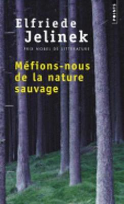 Mefions-Nous De La Nature Sauvage (Paperback)