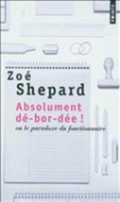 Absolument De-Bor-Dee ! Ou Le Paradoxe Du Fonctionnaire (Paperback)