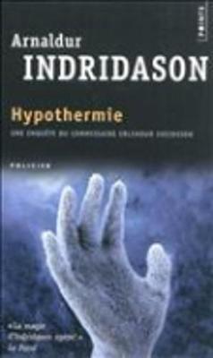 Hypothermie: Une Enquete Du Commissaire Erlendur Sveinsson (Paperback)