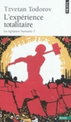 L'Experience Totalitaire 1: La Sigature Humaine (Paperback)