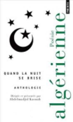 Anthologie De Poesie Algerienne: Quand La Nuit Se Brise (Paperback)