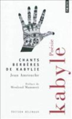 Chants Berberes De Kabylie/Bilingue Kabyle-Francais (Paperback)