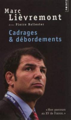 Cadrages Et Debordements: Mon Parcours Au Xv De France (Paperback)